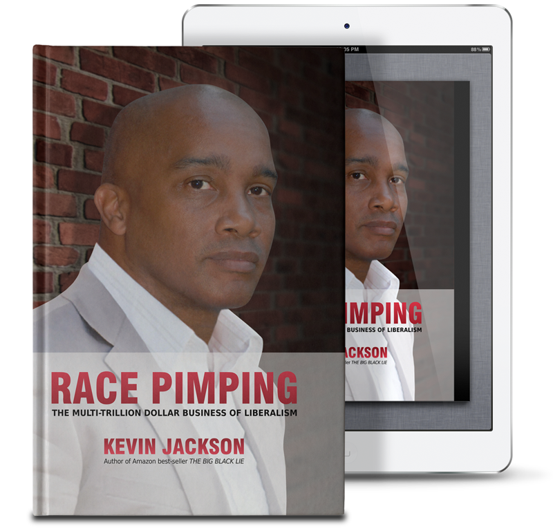 Race-Pimping: The Multi-Trillion Dollar Business of Liberalism